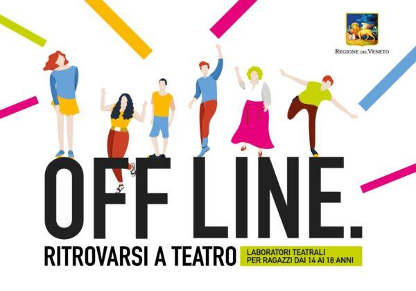 OFF LINE. Ritrovarsi a teatro – Sessanta laboratori teatrali per ricostruire dinamiche sociali inclusive.